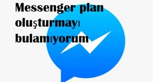 Messenger plan oluşturmayı bulamıyorum