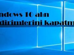 Windows 10 alın bildirimlerini kapatma