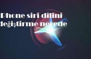 iPhone siri dilini değiştirme nerede