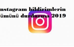 instagram bildirimlerin tümünü durdurma 2019
