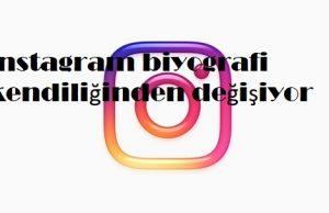 instagram biyografi kendiliğinden değişiyor
