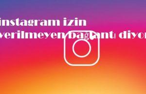 instagram izin verilmeyen bağlantı diyor