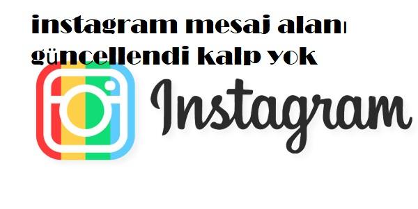 instagram mesaj alanı güncellendi kalp yok