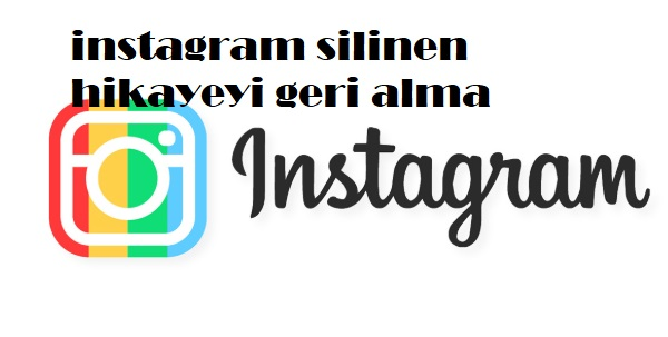 instagram silinen hikayeyi geri alma
