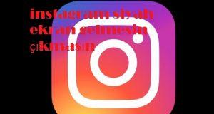 instagram siyah ekran gelmesin çıkmasın