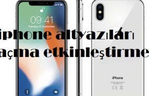 iphone altyazıları açma etkinleştirme