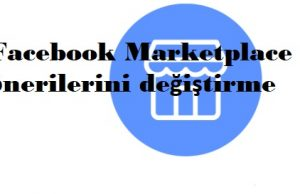 Facebook Marketplace önerilerini değiştirme