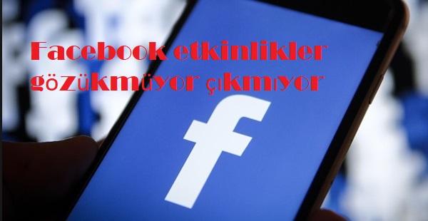 Facebook etkinlikler gözükmüyor çıkmıyor