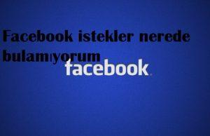Facebook istekler nerede bulamıyorum