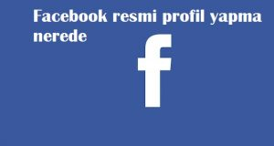 Facebook resmi profil yapma nerede