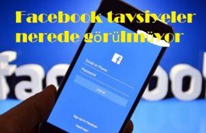 Facebook tavsiyeler nerede görülmüyor