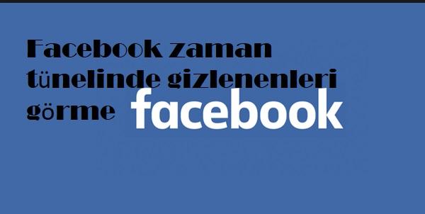 Facebook zaman tünelinde gizlenenleri görme