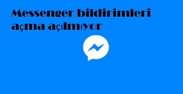Messenger bildirimleri açma açılmıyor