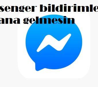 Messenger bildirimleri ekrana gelmesin