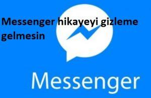 Messenger hikayeyi gizleme gelmesin
