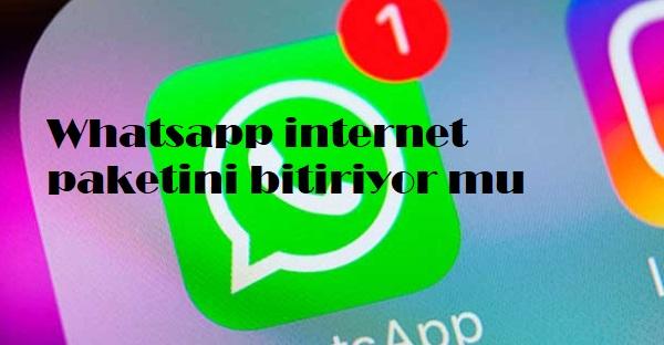 Whatsapp internet paketini bitiriyor mu