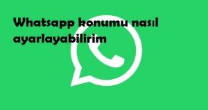 Whatsapp konumu nasıl ayarlayabilirim