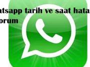 Whatsapp tarih ve saat hatası alıyorum