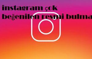 instagram çok beğenilen resmi bulma