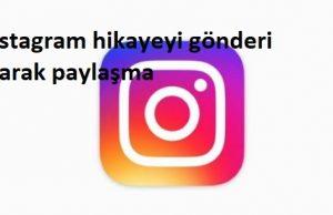 instagram hikayeyi gönderi olarak paylaşma