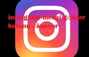 instagram mesaj gönder butonu çıkmıyor