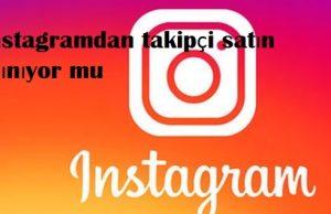 instagramdan takipçi satın alınıyor mu