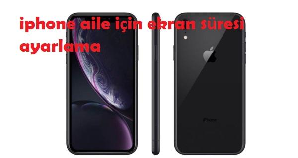 iphone aile için ekran süresi ayarlama