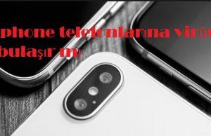 İphone telefonlarına virüs bulaşır mı