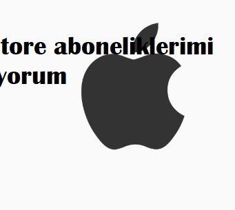 Apple store aboneliklerimi bulamıyorum