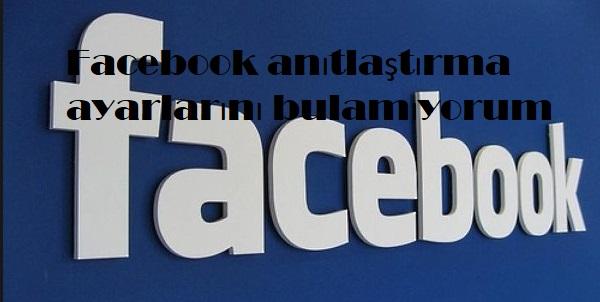 Facebook anıtlaştırma ayarlarını bulamıyorum