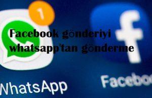 Facebook gönderiyi whatsapp'tan gönderme