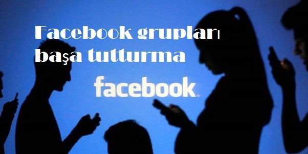 Facebook grupları başa tutturma