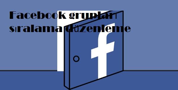 Facebook grupları sıralama düzenleme