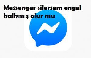 Messenger silersem engel kalkmış olur mu