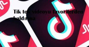 Tik tok videoyu favorilerden kaldırma
