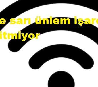 Wifide sarı ünlem işareti var gitmiyor