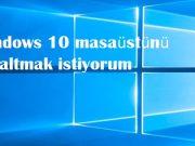 Windows 10 masaüstünü çoğaltmak istiyorum