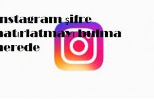 instagram şifre hatırlatmayı bulma nerede