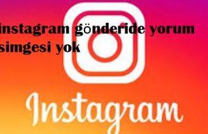 instagram gönderide yorum simgesi yok