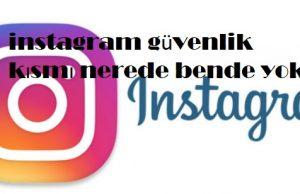 instagram güvenlik kısmı nerede bende yok