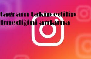 instagram takip edilip edilmediğini anlama
