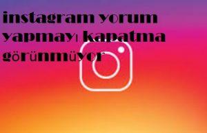 instagram yorum yapmayı kapatma görünmüyor