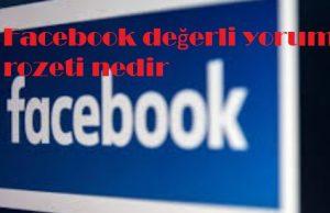 Facebook değerli yorumcu rozeti nedir