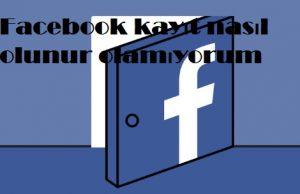 Facebook kayıt nasıl olunur olamıyorum