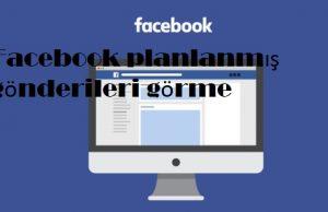 Facebook planlanmış gönderileri görme