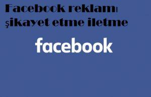 Facebook reklamı şikayet etme iletme
