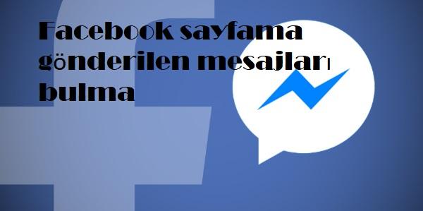 Facebook sayfama gönderilen mesajları bulma