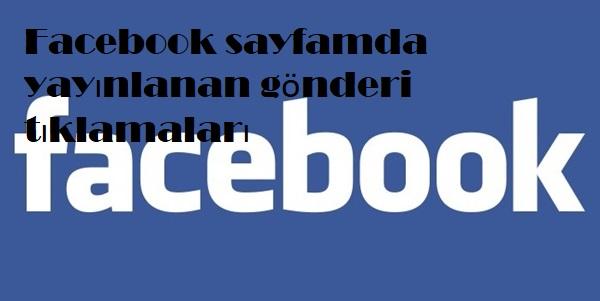 Facebook sayfamda yayınlanan gönderi tıklamaları