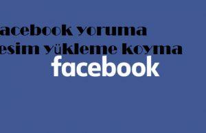 Facebook yoruma resim yükleme koyma