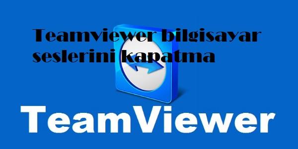 Teamviewer bilgisayar seslerini kapatma